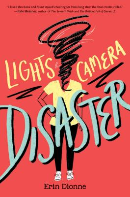 Lights, Camera, Disaster by Erin M. Dionne
