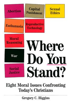 Where Do You Stand?: Eight Moral Issues Confronting Today's Christians Cover Image