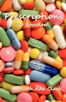 Prescriptions for Boredom: Take Two a Day Cover Image