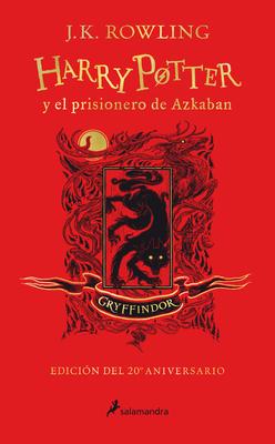 Harry Potter y el prisionero de Azkaban. Edición Gryffindor / Harry Potter and the Prisoner of Azkaban. Gryffindor Edition Cover Image