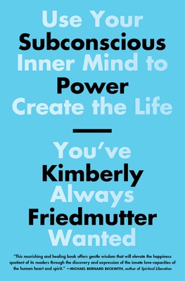 Subconscious Power: Use Your Inner Mind to Create the Life You've Always Wanted Cover Image