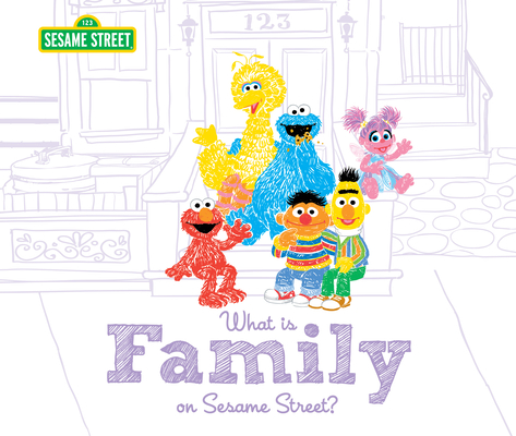 What Is Family?: On Sesame Street (Sesame Street Scribbles) Cover Image