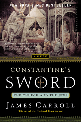 Constantine's Sword: The Church and the Jews--A History Cover Image