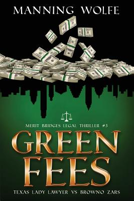 Green Fees: A Merit Bridges Legal Thriller Cover Image