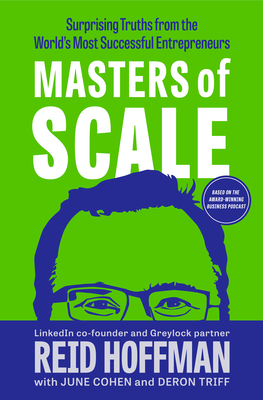 Masters of Scale: Surprising Truths from the World's Most Successful Entrepreneurs Cover Image