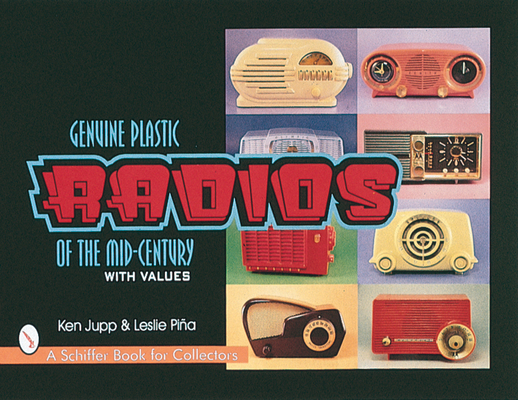 Genuine Plastic Radios of the Mid-Century (Schiffer Book for Collectors) Cover Image