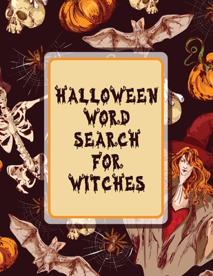 Halloween Word Search For Witches: Puzzle Activity Book - For Adults - Holiday Gifts - With Key Solution Pages Cover Image