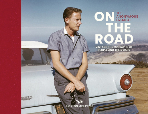 On the Road: Found Photographs of People and Their Cars Cover Image
