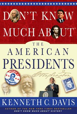 Don't Know Much About® the American Presidents Cover Image