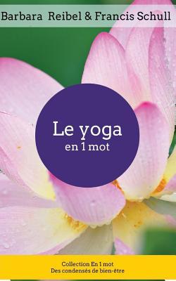 Le Yoga En 1 Mot Cover Image
