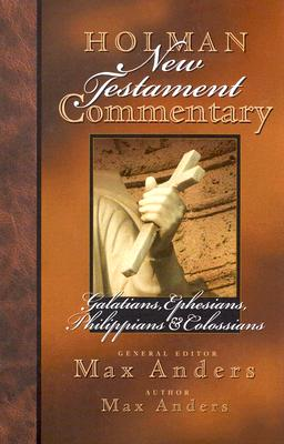 Holman New Testament Commentary - Galatians, Ephesians, Philippians, Colossians Cover