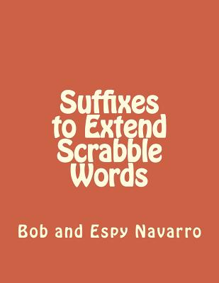 Suffixes to Extend Scrabble Words Cover Image