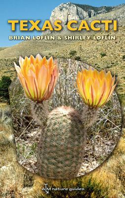Texas Cacti: A Field Guide (W. L. Moody Jr. Natural History Series #42) Cover Image