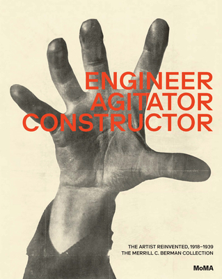 Engineer, Agitator, Constructor: The Artist Reinvented: 1918-1938 Cover Image