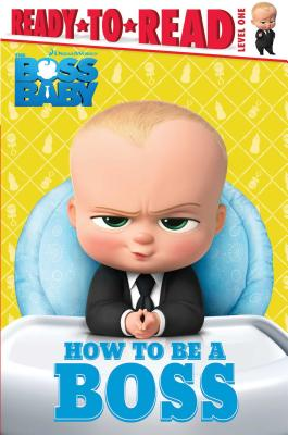 How to Be a Boss (The Boss Baby Movie) Cover Image