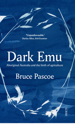 Dark Emu: Aboriginal Australia and the Birth of Agriculture Cover Image
