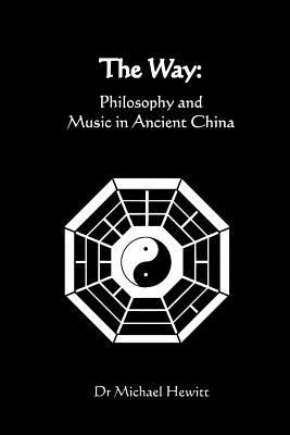 The Way: Philosophy and Music in Ancient China Cover Image