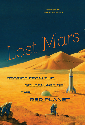 Lost Mars: Stories from the Golden Age of the Red Planet Cover Image