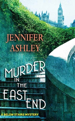 Murder in the East End: A Below Stairs Mystery Cover Image