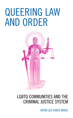 Queering Law and Order: LGBTQ Communities and the Criminal Justice System Cover Image