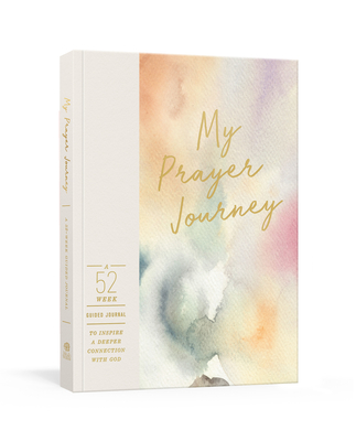 My Prayer Journey: A 52-Week Guided Journal to Inspire a Deeper Connection with God Cover Image