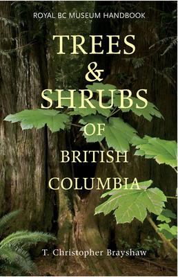 Trees and Shrubs of British Columbia (Royal BC Museum Handbook) Cover Image