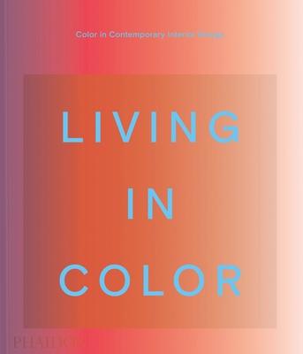 Living in Color: Color in Contemporary Interior Design cover