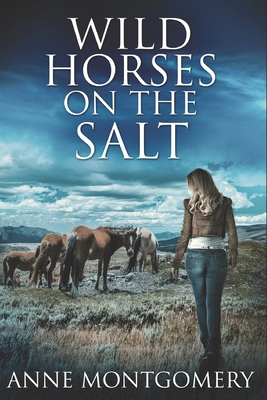 Wild Horses On The Salt: Large Print Edition Cover Image