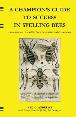 A Champion's Guide to Success in Spelling Bees Cover