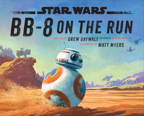 Star Wars BB-I on the Run by Drew Daywalt