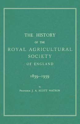 The History of the Royal Agricultural Society of England 1839-1939 Cover Image