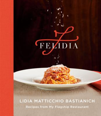 Felidia: Recipes from My Flagship Restaurant: A Cookbook Cover Image