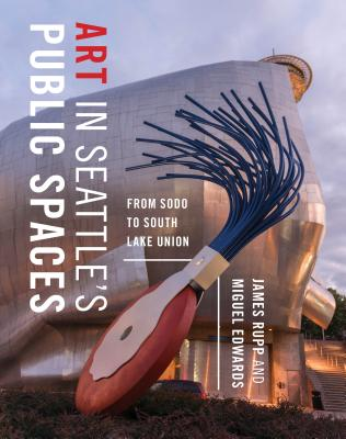 Art in Seattle's Public Spaces: From Sodo to South Lake Union Cover Image