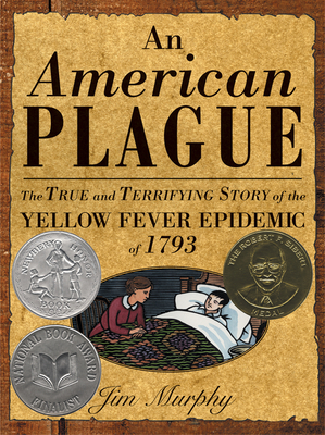 An American Plague: The True and Terrifying Story of the Yellow Fever Epidemic of 1793 Cover Image
