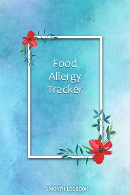 Food Allergy Tracker: Diary to Track Your Triggers and Symptoms: Discover Your Food Intolerances and Allergies. Cover Image