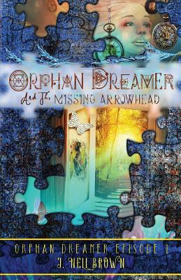 Orphan Dreamer and the Missing Arrowhead Cover Image