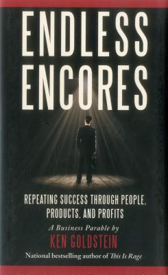 Endless Encores: Repeating Success Through People, Products, and Profits Cover Image