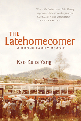 The Latehomecomer: A Hmong Family Memoir Cover Image