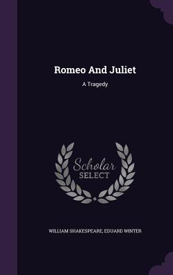 Romeo and Juliet: A Tragedy Cover Image