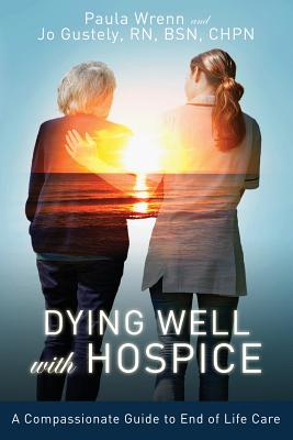 Dying Well With Hospice: A Compassionate Guide to End of Life Care Cover Image