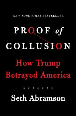 Proof of Collusion: How Trump Betrayed America Cover Image
