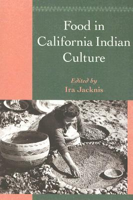 Food in California Indian Culture (Classics in California Anthropology) Cover Image