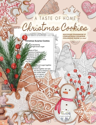 A Taste of Home CHRISTMAS COOKIES RECIPES COOKBOOK & CHRISTMAS COOKIES COLORING BOOK in one!: Color gorgeous grayscale Christmas cookies while ... del Cover Image