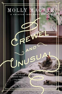 Crewel and Unusual: A Haunted Yarn Shop Mystery (Haunted Yarn Shop Mystery Series #6) Cover Image