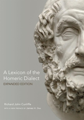 A Lexicon of the Homeric Dialect: Expanded Edition Cover Image