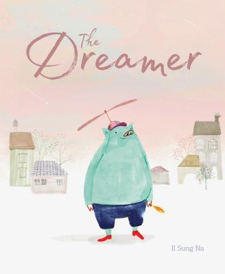 The Dreamer: (Inspirational Story, Picture Book for Children, Books About Perseverance) Cover Image