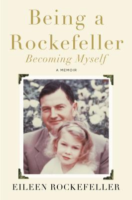 Being a Rockefeller, Becoming Myself Cover Image