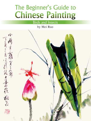 Birds and Insects: The Beginner's Guide to Chinese Painting Cover Image