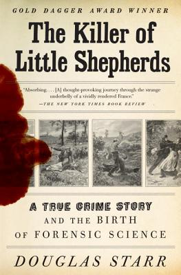 The Killer of Little Shepherds: A True Crime Story and the Birth of Forensic Science Cover Image