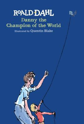 Danny and the Champion of the World by Roald Dahl